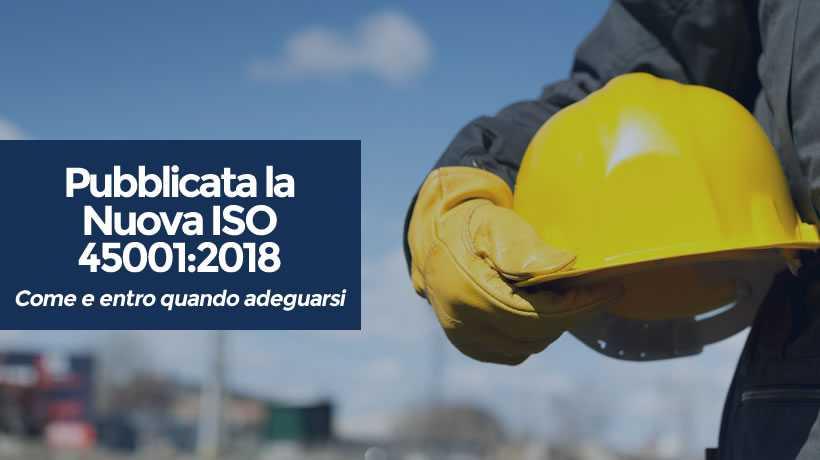 Pubblicata la Nuova ISO 45001:2018